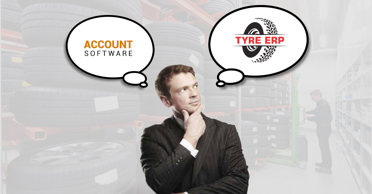 Why Not an Accounting Software for Tyre Business but an ERP Solution?