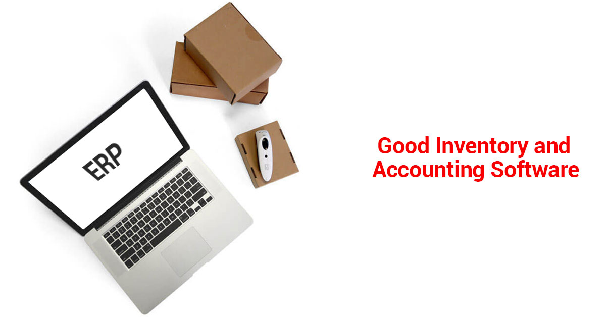 Why Any Business Needs a Good Inventory and Accounting Software
