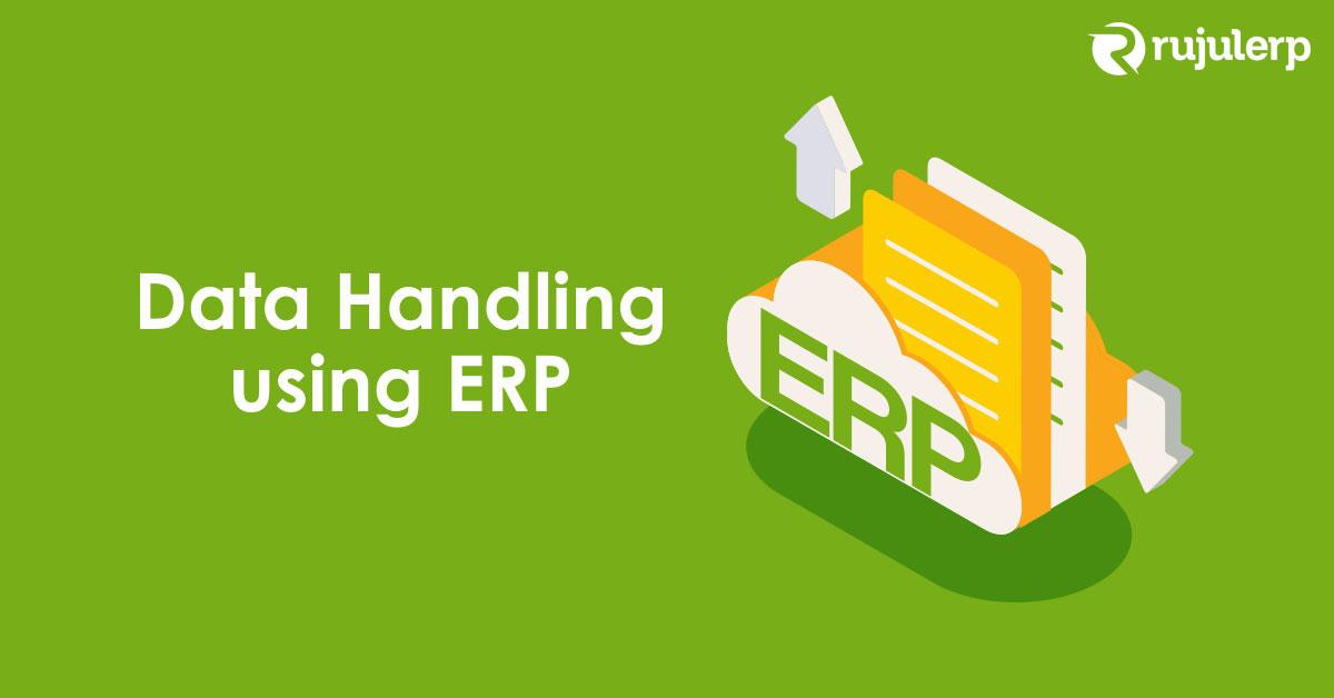 Data Handling using ERP
